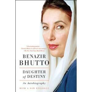of Destiny: An Autobiography [Paperback]: Benazir Bhutto: Books