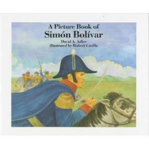 A Picture Book of Simon Bolivar (Picture Book Biography