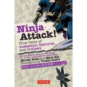 Ninja Attack True Tales of Assassins, Samurai, and