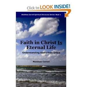 Faith in Christ is Eternal life Understanding Gods Free Grace