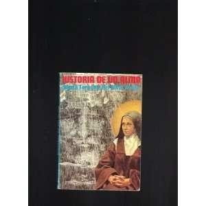 Historia De Un Alma: Santa Teresita del Nino Jesus: Books