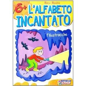 Lalfabeto incantato (9788847211575): Marco Moschini
