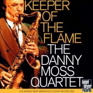 Keeper of the Flame Danny Moss Quartet Music