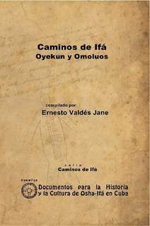 Caminos de If Oyekun y Omoluos by Ernesto Valds Jane in Religin y