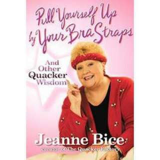 Pull Yourself Up by Your Bra Straps (Hardcover).Opens in a new window