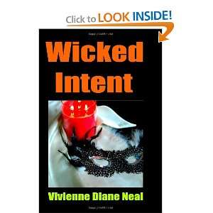 Wicked Intent (9781475097061): Vivienne Diane Neal: Books