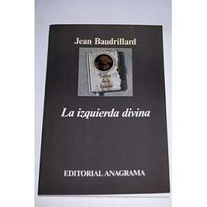 La Izquierda Divina Jean Baudrillard Books
