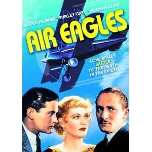 Air Eagles Lloyd Hughes, Shirley Grey, Norman Kerry, Phil