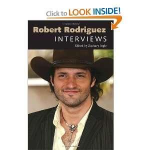 Robert Rodriguez Interviews (Conversations With