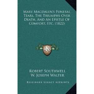 Etc. (1822) (9781164987505) Robert Southwell, W. Joseph Walter Books