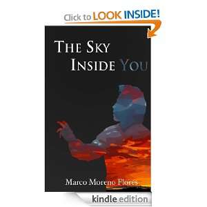 The Sky Inside You: Marco Moreno Flores:  Kindle Store